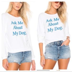 NWT! WILDFOX Ask Me About My Dog Sweatshirt